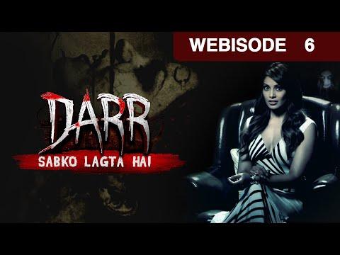 Darr Sabko Lagta Hai | Webisode | Ep - 6 | Bipasha Basu | And TV